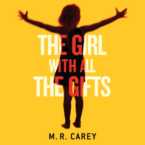 19) The Girl with All the Gifts by M.R. Carey
