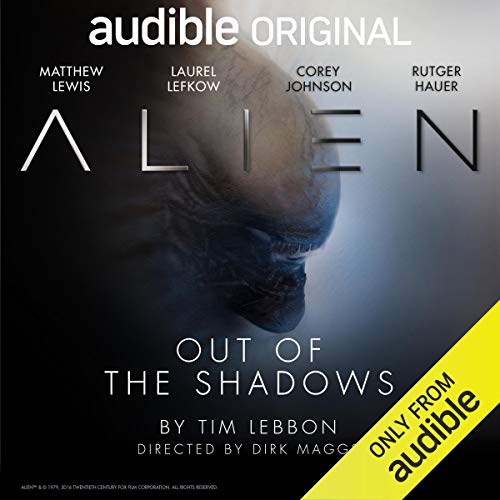 14) Alien: Out of Shadow by Tim Lebbon, Dirk Maggs