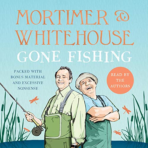 11)Mortimer & Whitehouse: Gone Fishing