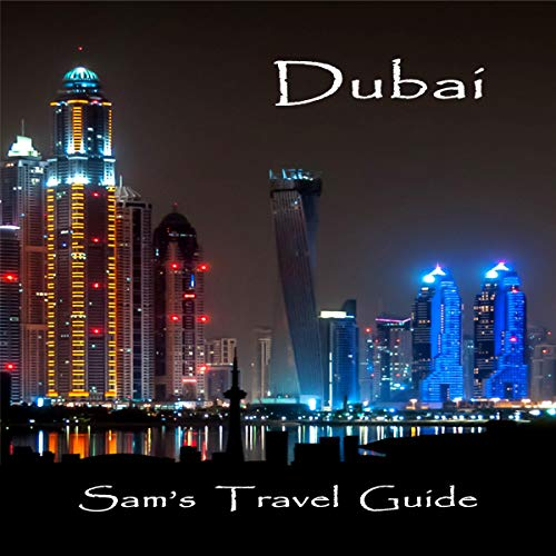 39) Dubai: Essential Travel Tips: All You Need To Know by Sam's Travel Guide