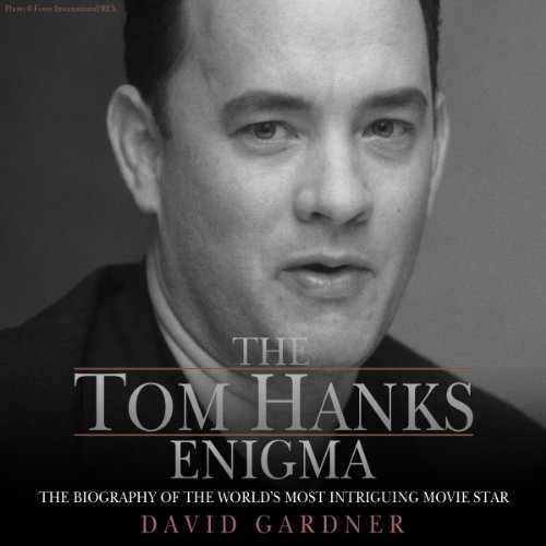 24) The Tom Hanks Enigma: the biography of the World's most intriguing movie star by David Gardner