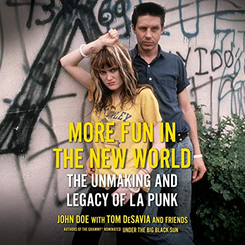 26)More Fun in the New World: The Unmaking and Legacy of L.A. Punk