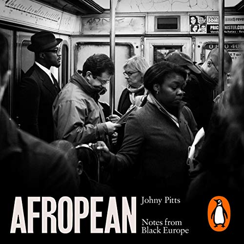 37) Afropean: Notes from Black Europe