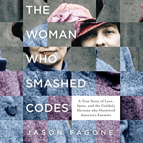 19) The Women who smashed codes by Jason Fagone