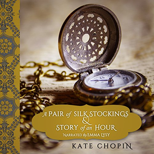 15 A pair of silk stockings and story of an Hour by Kate Chopin