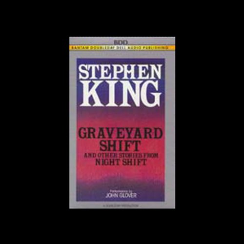 21) Graveyard Shift and Other Stories From Night Shift