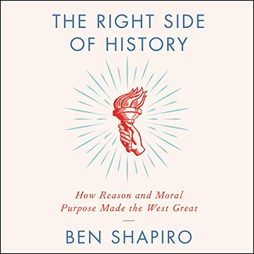 5) The Right Side of History: How Reason and Moral Purpose Made the West Great