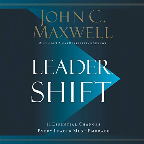 24) Leadershift: The 11 Essential Changes Every Leader Must Embrace