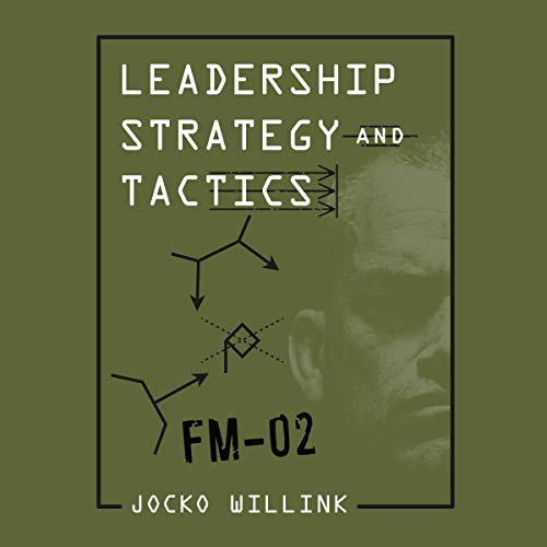 18) Leadership Strategy and Tactics: Field Manual