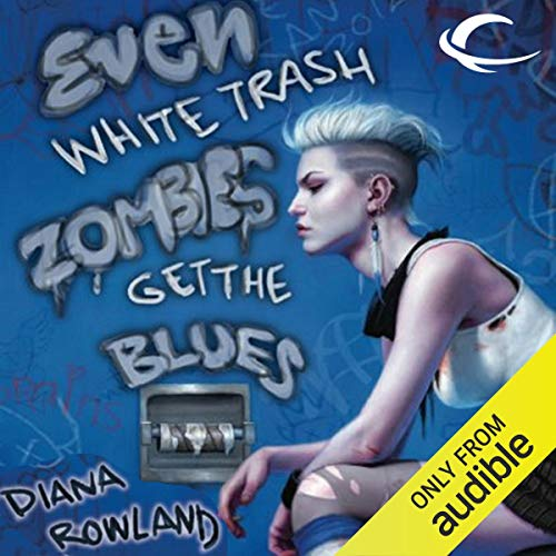 12) Even White Trash Zombies Get the Blues