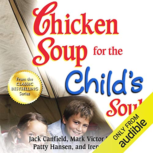 30) Chicken Soup for the Child's Soul: Character-Building Stories to Read with Kids Ages 5 - 8
