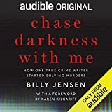 Chase Darkness with Me: How One True Crime Writer Started Solving Murders