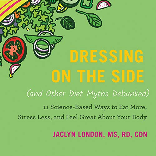 16) Dressing on the Side (and Other Diet Myths Debunked)