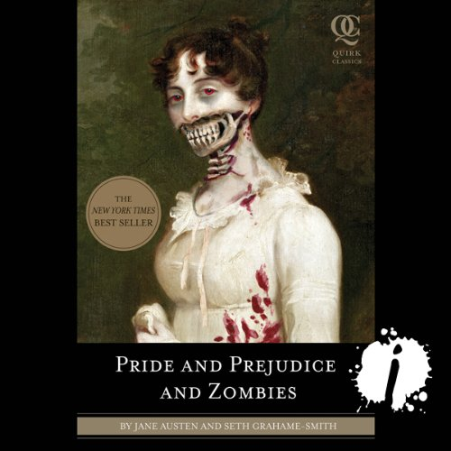 11) Pride and Prejudice and Zombies: Now with Ultraviolent Zombie Mayhem!