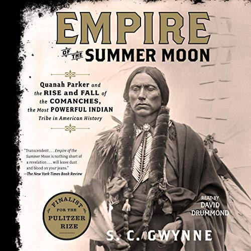 7) Empire of the Summer Moon: Quanah Parker and the Rise and Fall of the Comanches, the Most Powerful Indian Tribe in American History