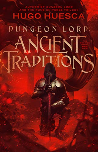 4) Dungeon Lord: Ancient Traditions (The Wraith's Haunt - A litRPG series Book 4)