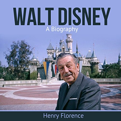 29) Walt Disney: A biography by Henry Florence