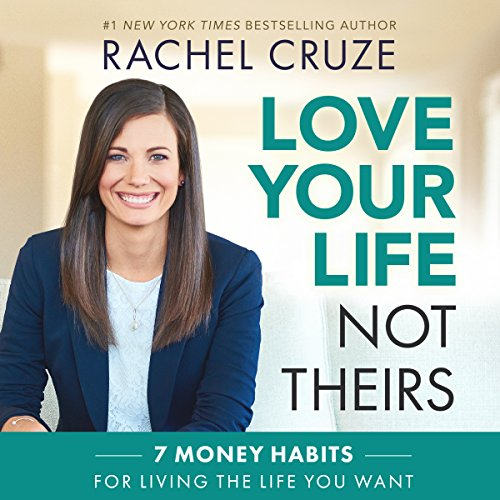 8) Love Your Life, Not Theirs: 7 Money Habits for Living the Life You Want