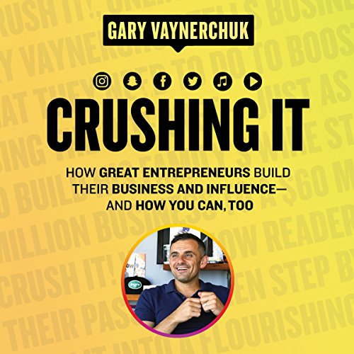2) Crushing It!: How Great Entrepreneurs Build Their Business and Influence-and How You Can