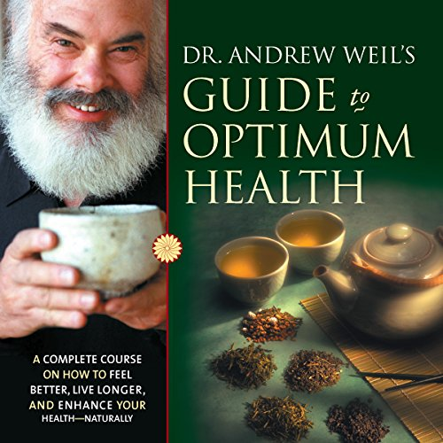 7) Dr. Andrew Weil's Guide to Optimum Health