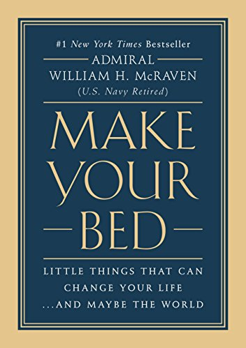18) Make Your Bed: Little Things That Can Change Your Life...And Maybe the World