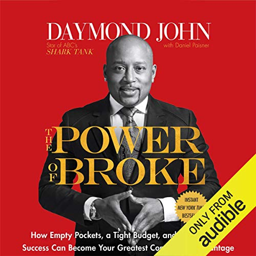 8) The Power of Broke: How Empty Pockets, a Tight Budget, and a Hunger for Success Can Become Your Greatest Competitive Advantage