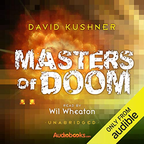 3) Masters of Doom: How Two Guys Created an Empire and Transformed Pop Culture