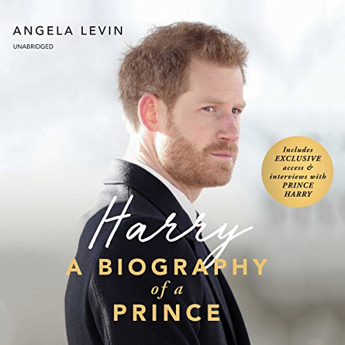 28) Harry: A Biography Of A Prince by Angela Levin