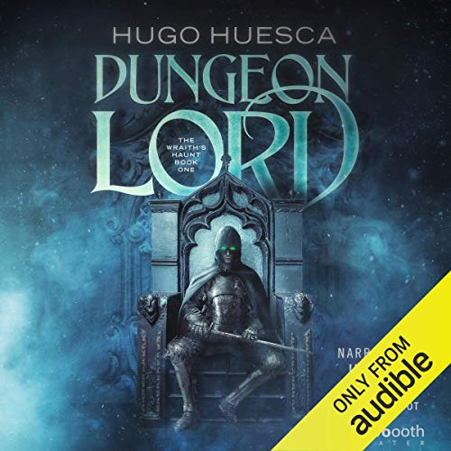 20) Dungeon Lord: The Wraith's Haunt: A LitRPG Series, Book 1