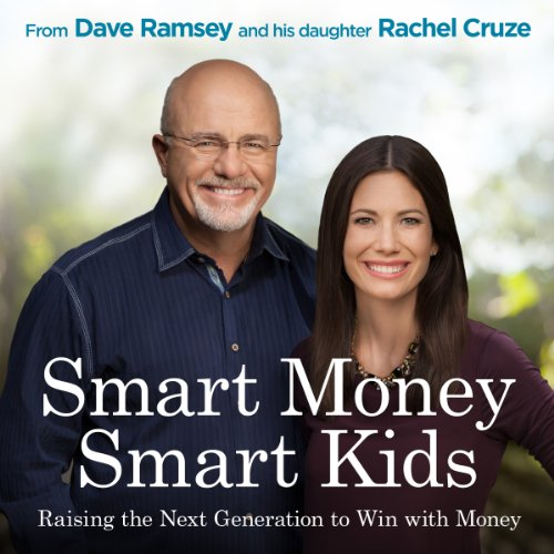 2) Smart Money Smart Kids: Raising the Next Generation to Win with Money