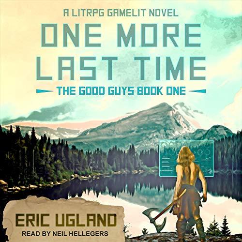 2) One More Last Time: A LitRPG/GameLit Novel