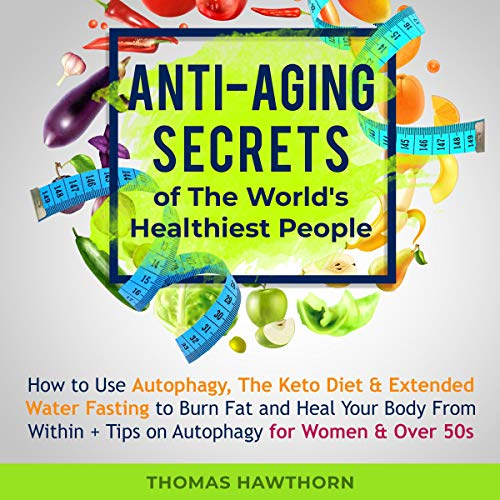 17) Anti-Aging Secrets of the World's Healthiest People