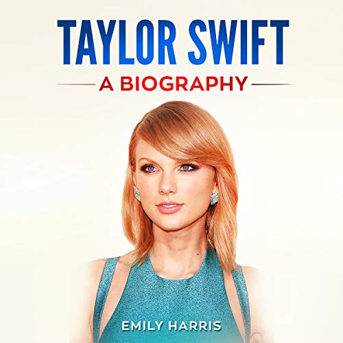35 Taylor Swift: A biography by Emily Harris