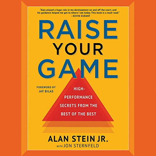 4) Raise Your Game: High-Performance Secrets from the Best of the Best