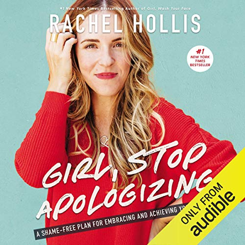 2) Girl, Stop Apologizing (Audible Exclusive Edition): A Shame-Free Plan for Embracing and Achieving Your Goals