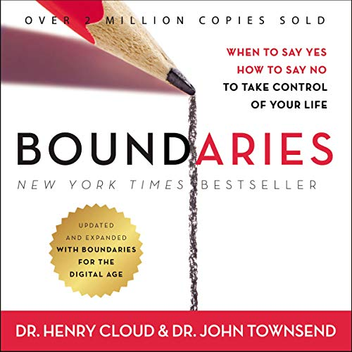 1) Boundaries, Updated and Expanded Edition: When to Say Yes, How to Say No to Take Control of Your Life