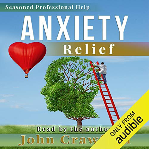 3) Anxiety Relief by John Cranford