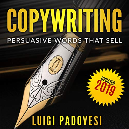 Copywriting: Persuasive Words That Sell | Updated 2019: Online Marketing, Book 1