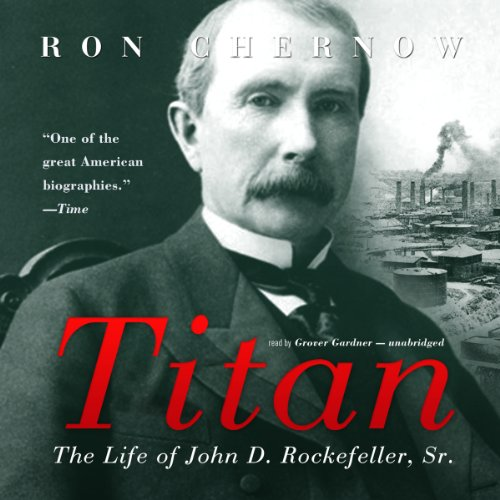 30) Titan: The Life of John D. Rockefeller, Sr.