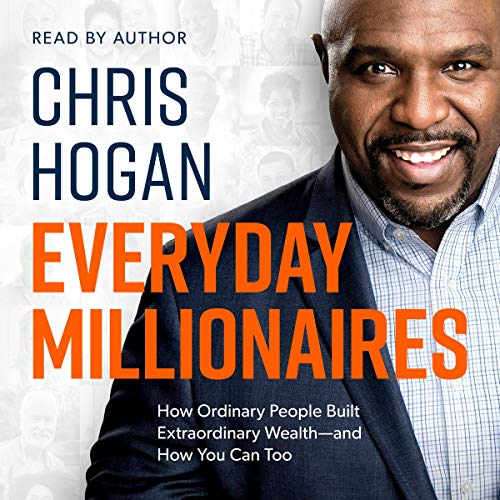 5) Everyday Millionaires: How Ordinary People Built Extraordinary Wealth - and How You Can Too