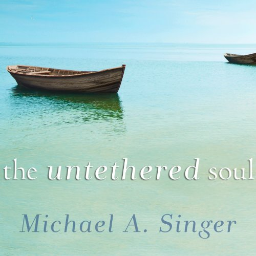 19) The Untethered Soul: The Journey Beyond Yourself