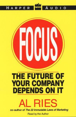 14) Focus: The Future of Your Company Depends on It
