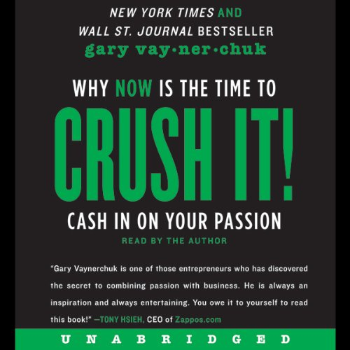 6) Crush It!: Why NOW Is the Time to Cash In on Your Passion