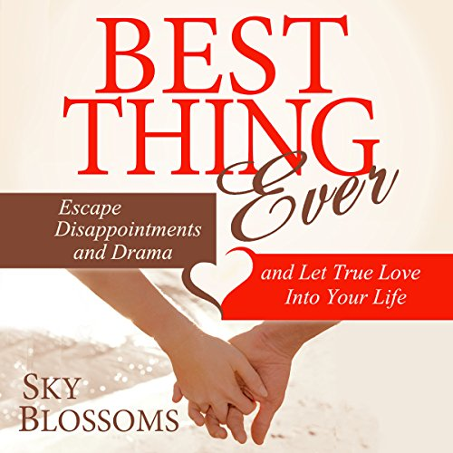 16) Best Thing Ever: Escape Disappointments and Drama and Let True Love into Your Life