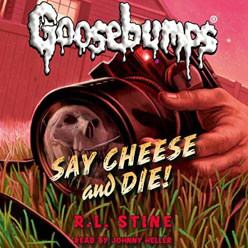 2) Say Cheese and Die!: Classic Goosebumps