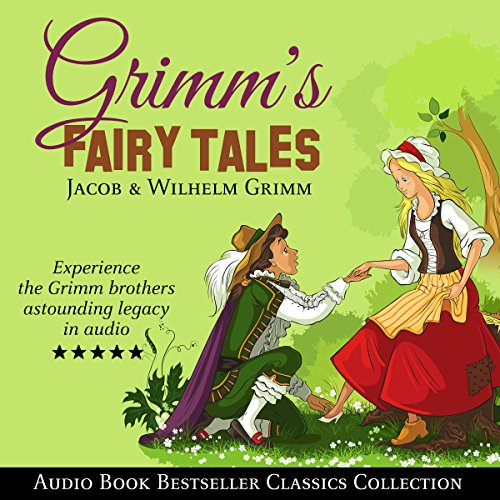 7) Grimm's Fairy Tales: Audio Book Bestseller Classics Collection