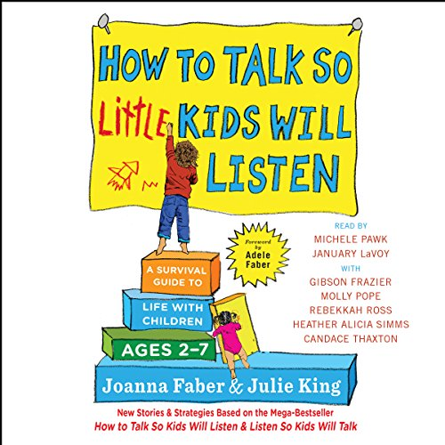 4) How to Talk So Little Kids Will Listen: A Survival Guide to Life with Children Ages 2-7