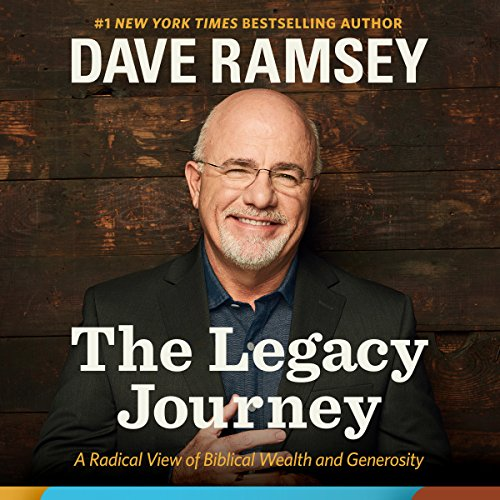 10) The Legacy Journey: A Radical View of Biblical Wealth and Generosity