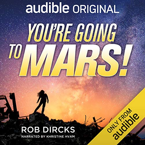 45) You're going to Mars by Rob Dircks
