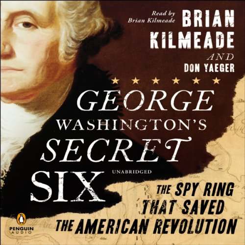 23) George Washington's Secret Six: The Spy Ring That Saved America